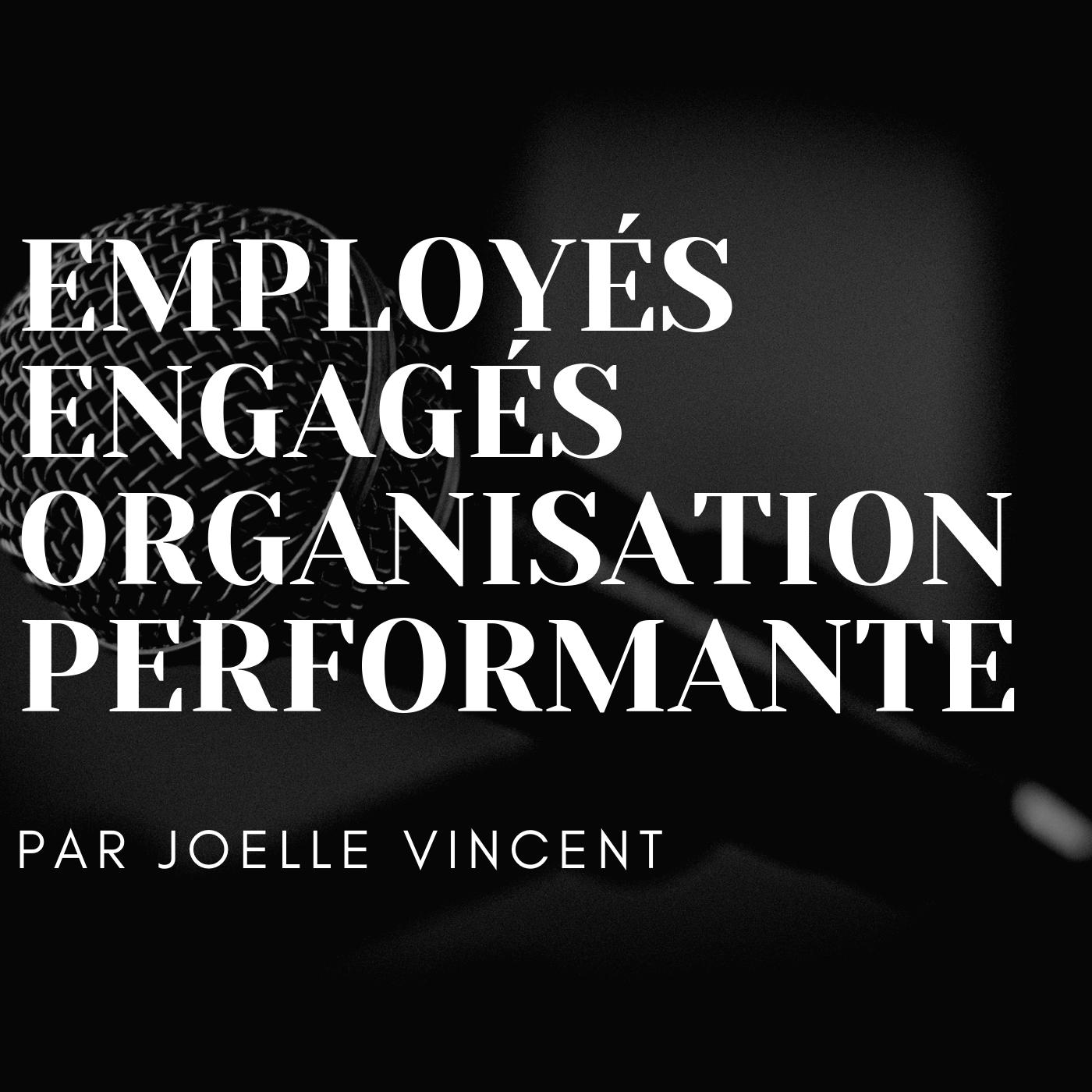 Employés engagés, organisation performante